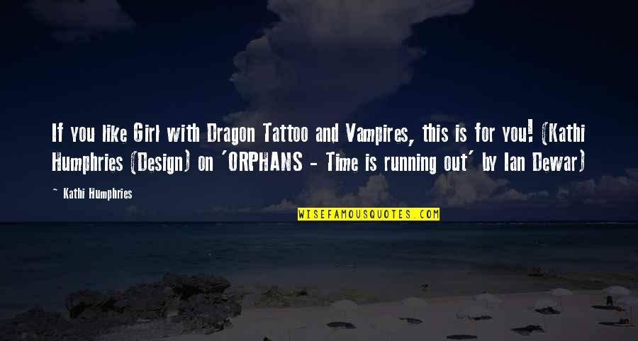 By Design Quotes By Kathi Humphries: If you like Girl with Dragon Tattoo and