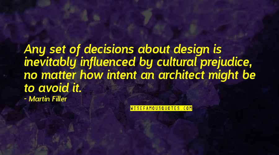 By Design Quotes By Martin Filler: Any set of decisions about design is inevitably