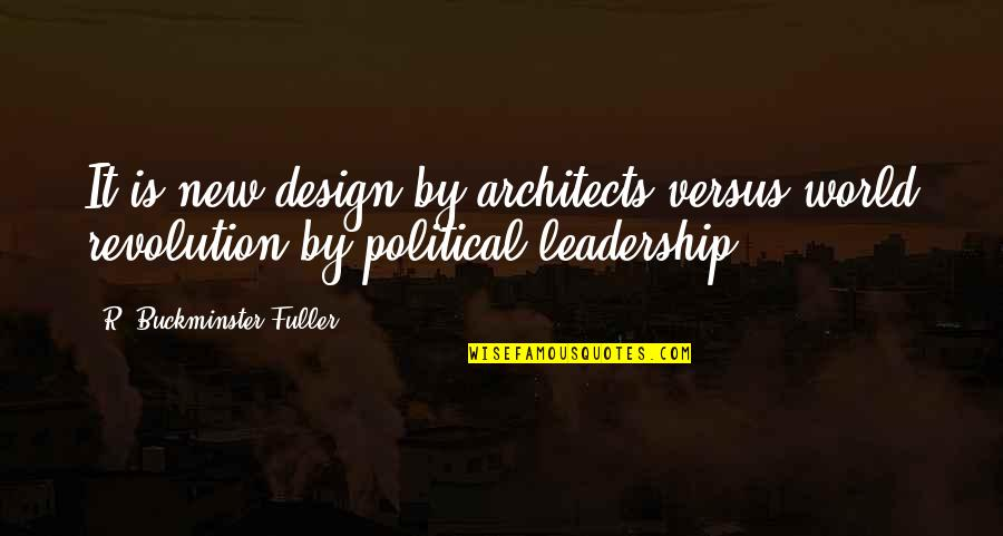 By Design Quotes By R. Buckminster Fuller: It is new design by architects versus world