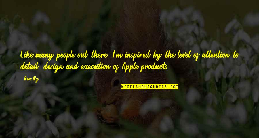 By Design Quotes By Ren Ng: Like many people out there, I'm inspired by