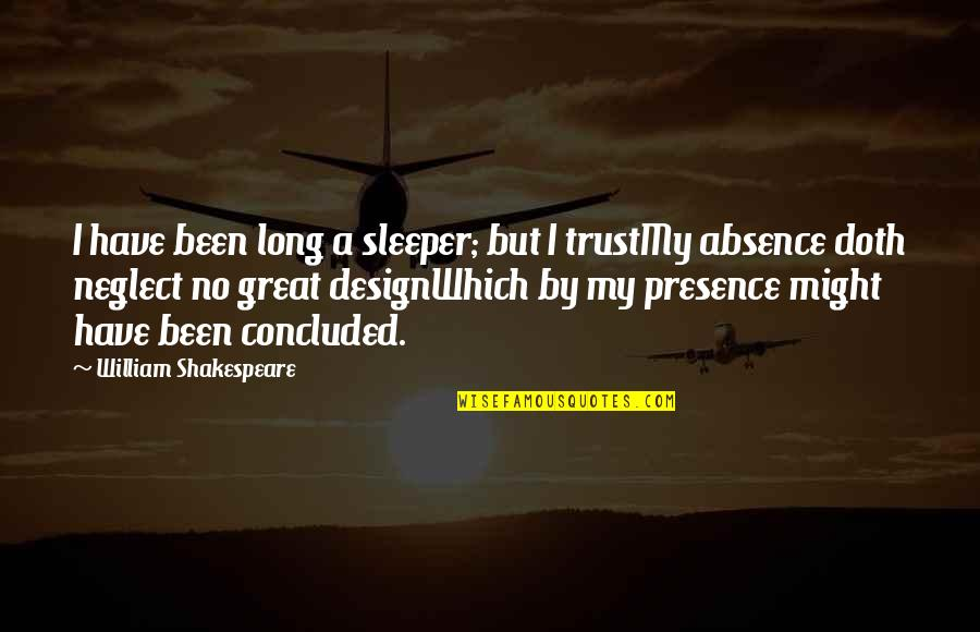 By Design Quotes By William Shakespeare: I have been long a sleeper; but I