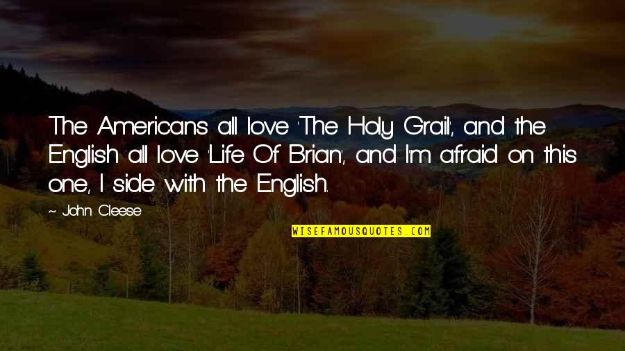 By My Side Love Quotes By John Cleese: The Americans all love 'The Holy Grail', and