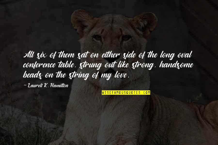 By My Side Love Quotes By Laurell K. Hamilton: All six of them sat on either side