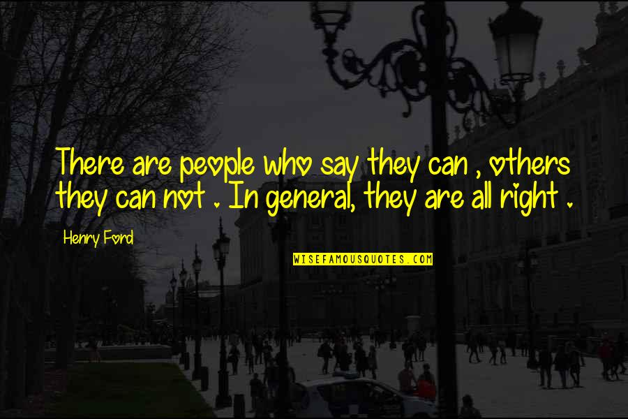 Byng Quotes By Henry Ford: There are people who say they can ,