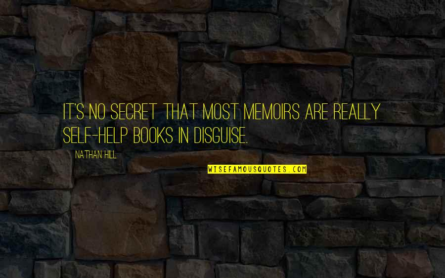 Byul Quotes By Nathan Hill: It's no secret that most memoirs are really