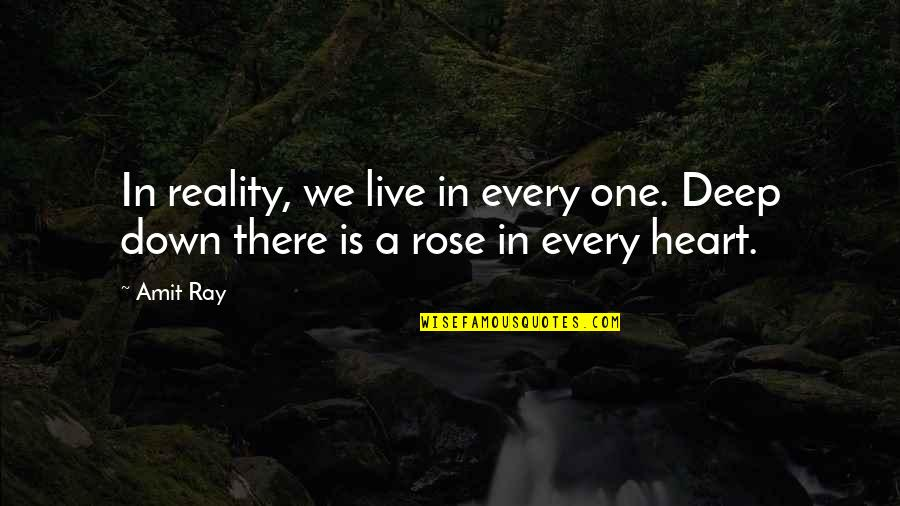 C & C Generals China Quotes By Amit Ray: In reality, we live in every one. Deep