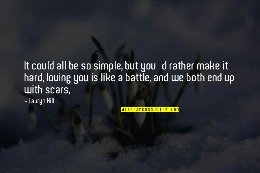 C & C Generals China Quotes By Lauryn Hill: It could all be so simple, but you'd