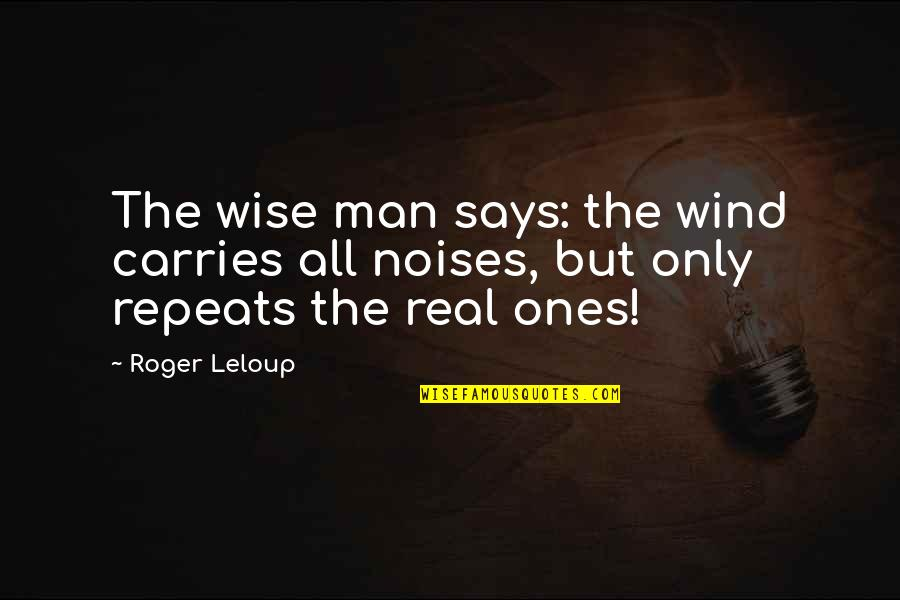 C & C Generals China Quotes By Roger Leloup: The wise man says: the wind carries all