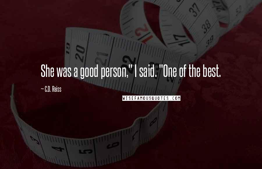 "C.D. Reiss quotes: She was a good person,"" I said. ""One of the best."