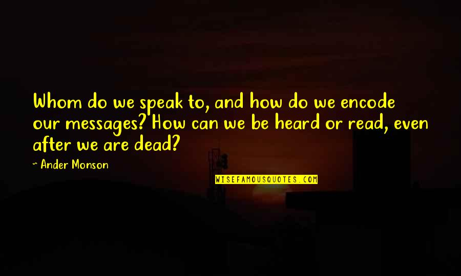 C# Encode Quotes By Ander Monson: Whom do we speak to, and how do