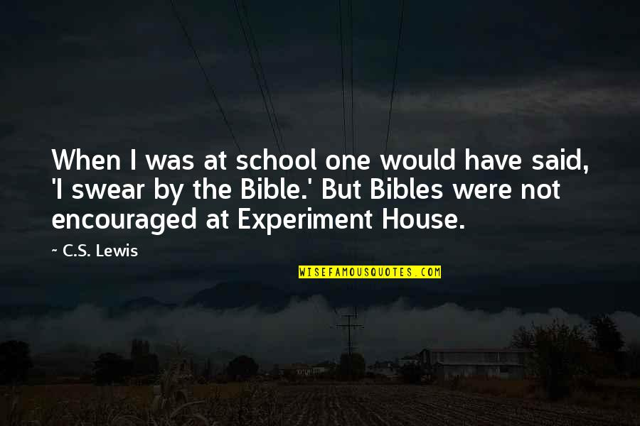 C S Lewis Quotes By C.S. Lewis: When I was at school one would have
