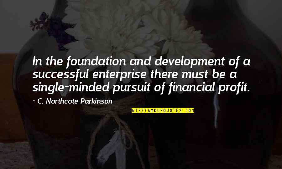 C Single Quotes By C. Northcote Parkinson: In the foundation and development of a successful