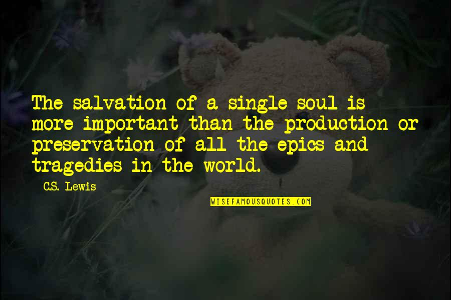 C Single Quotes By C.S. Lewis: The salvation of a single soul is more