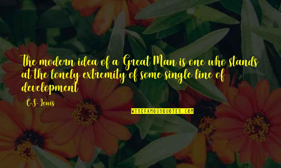 C Single Quotes By C.S. Lewis: The modern idea of a Great Man is