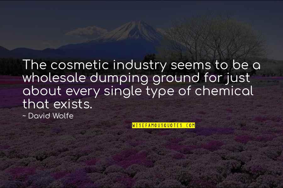 C Single Quotes By David Wolfe: The cosmetic industry seems to be a wholesale