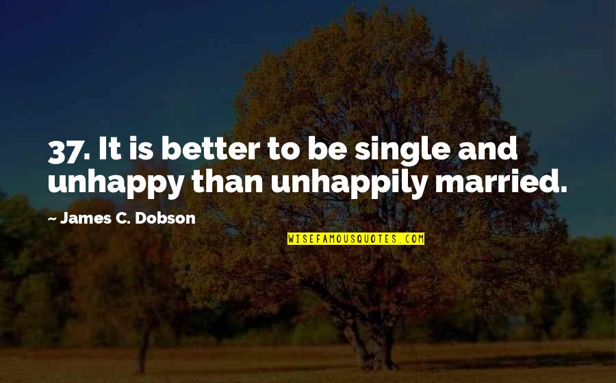 C Single Quotes By James C. Dobson: 37. It is better to be single and