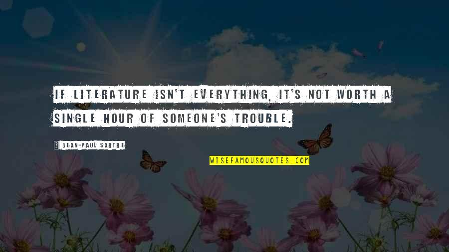 C Single Quotes By Jean-Paul Sartre: If literature isn't everything, it's not worth a