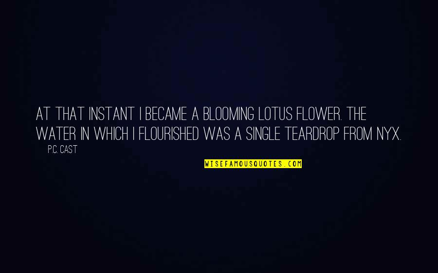 C Single Quotes By P.C. Cast: At that instant I became a blooming lotus