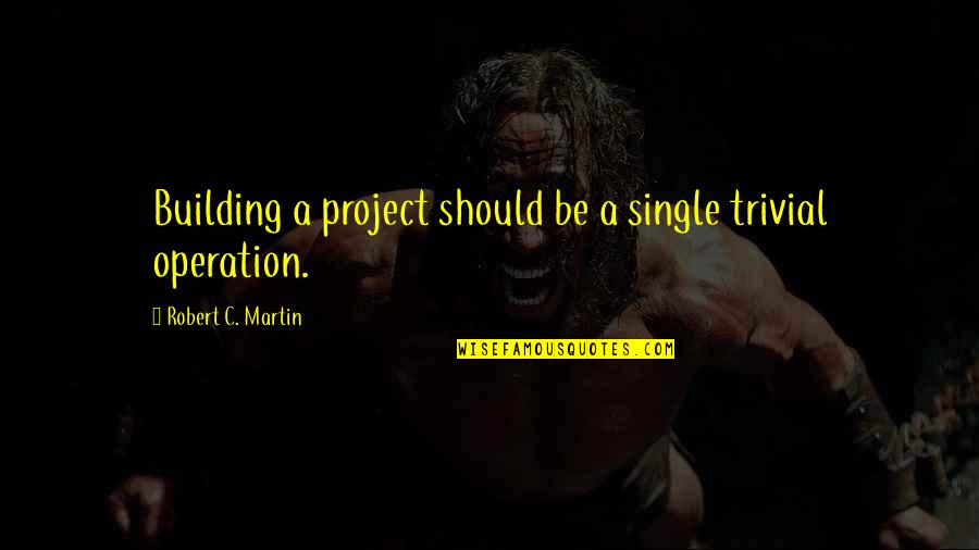 C Single Quotes By Robert C. Martin: Building a project should be a single trivial