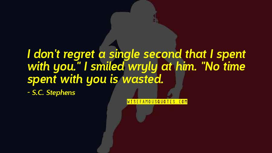 C Single Quotes By S.C. Stephens: I don't regret a single second that I