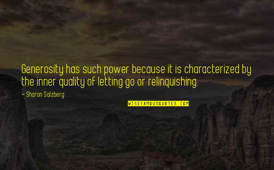 Cacography Quotes By Sharon Salzberg: Generosity has such power because it is characterized
