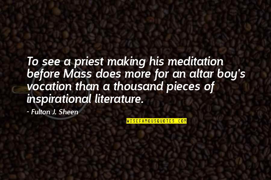 Cactus Bloom Quotes By Fulton J. Sheen: To see a priest making his meditation before