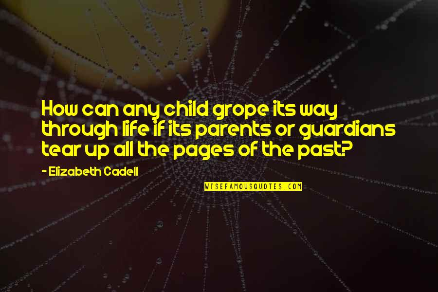 Cadell Quotes By Elizabeth Cadell: How can any child grope its way through