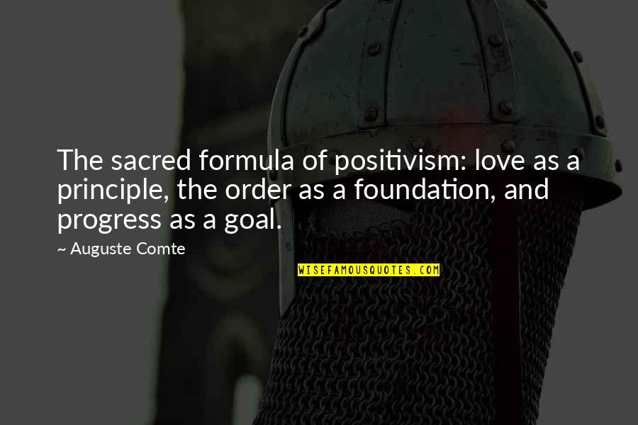 Caesar From Brutus In Julius Caesar Quotes By Auguste Comte: The sacred formula of positivism: love as a