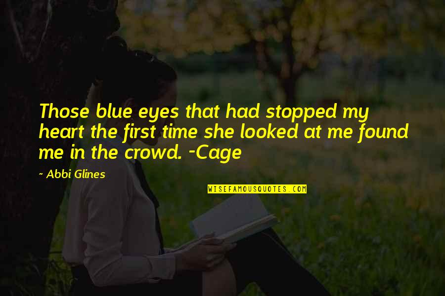 Cage Quotes By Abbi Glines: Those blue eyes that had stopped my heart