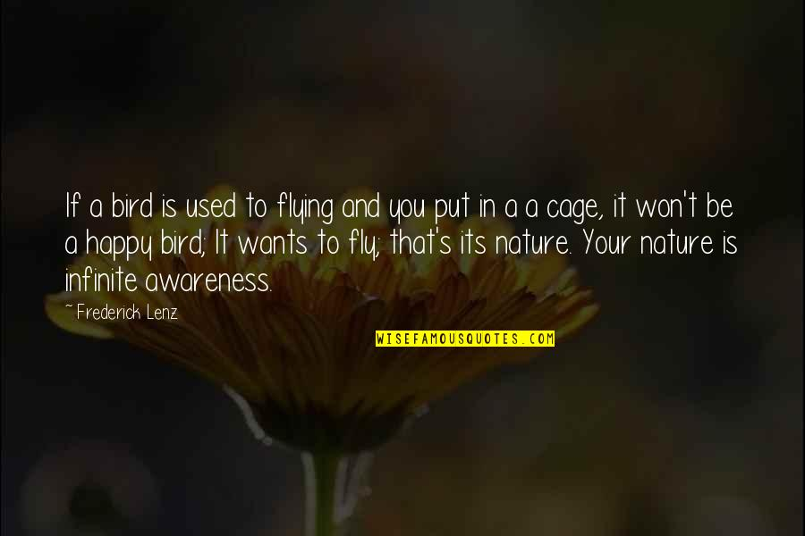 Cage Quotes By Frederick Lenz: If a bird is used to flying and
