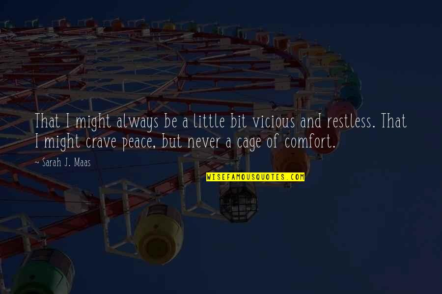 Cage Quotes By Sarah J. Maas: That I might always be a little bit