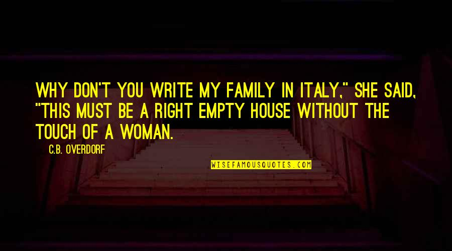 Cahooting Quotes By C.B. Overdorf: Why don't you write my family in Italy,""