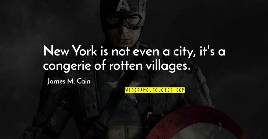 Cain's Quotes By James M. Cain: New York is not even a city, it's