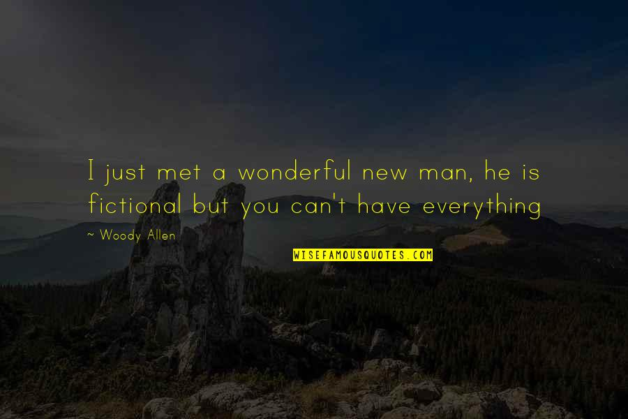 Cairo's Quotes By Woody Allen: I just met a wonderful new man, he