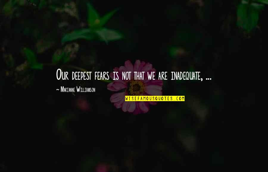 Calculative Quotes By Marianne Williamson: Our deepest fears is not that we are