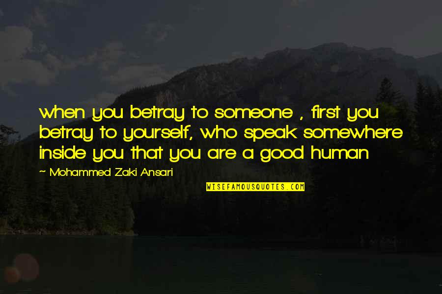 Calf Muscle Quotes By Mohammed Zaki Ansari: when you betray to someone , first you