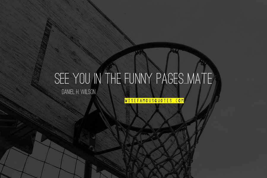 Calgary Dui Insurance Quotes By Daniel H. Wilson: See you in the funny pages...mate