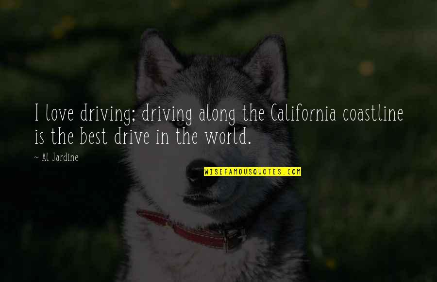 California Quotes By Al Jardine: I love driving; driving along the California coastline