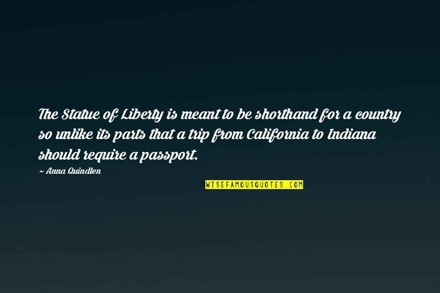 California Quotes By Anna Quindlen: The Statue of Liberty is meant to be