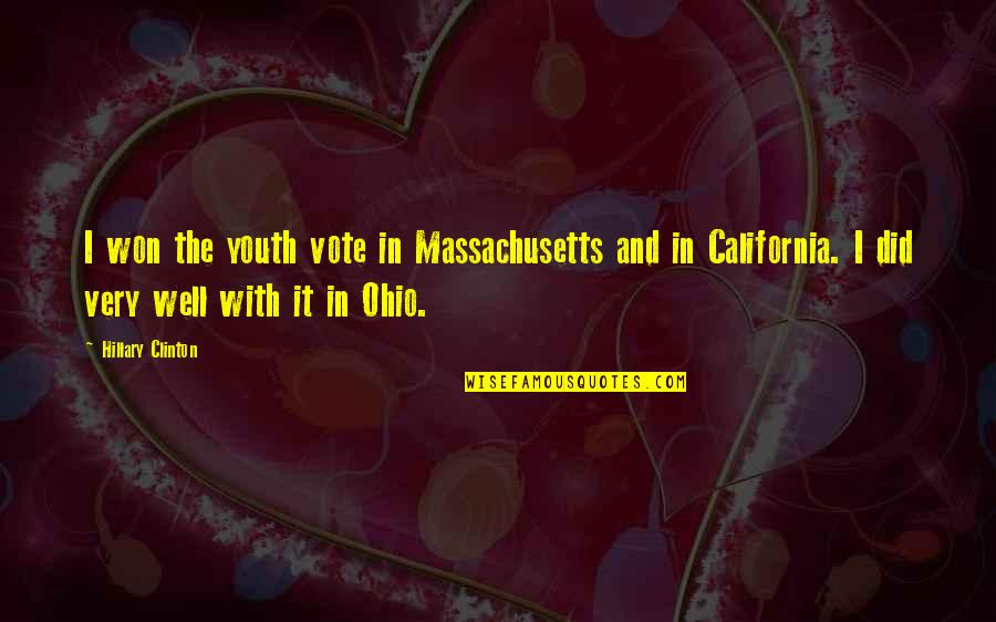 California Quotes By Hillary Clinton: I won the youth vote in Massachusetts and
