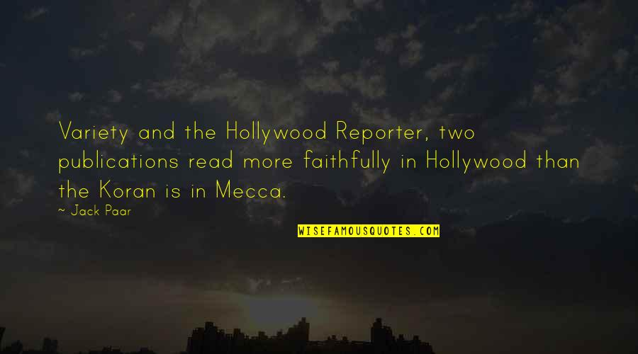 California Quotes By Jack Paar: Variety and the Hollywood Reporter, two publications read