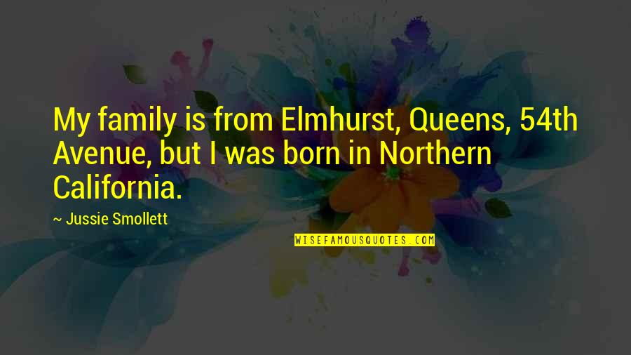 California Quotes By Jussie Smollett: My family is from Elmhurst, Queens, 54th Avenue,