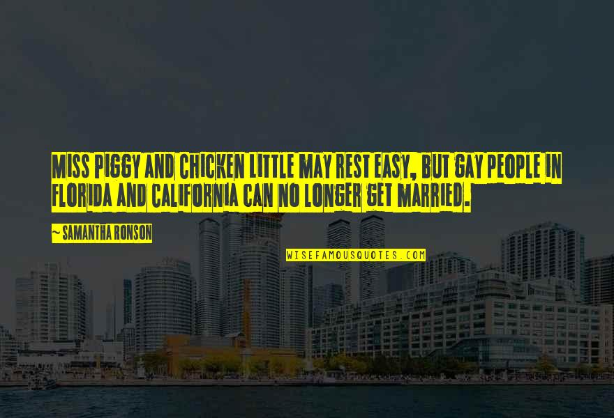 California Quotes By Samantha Ronson: Miss Piggy and Chicken Little may rest easy,