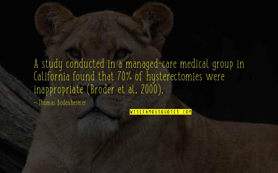 California Quotes By Thomas Bodenheimer: A study conducted in a managed-care medical group