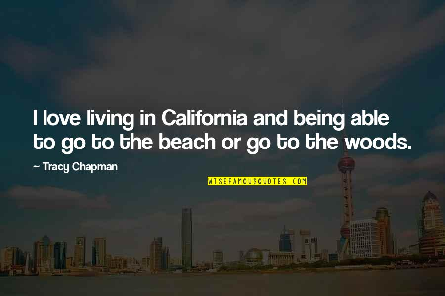 California Quotes By Tracy Chapman: I love living in California and being able