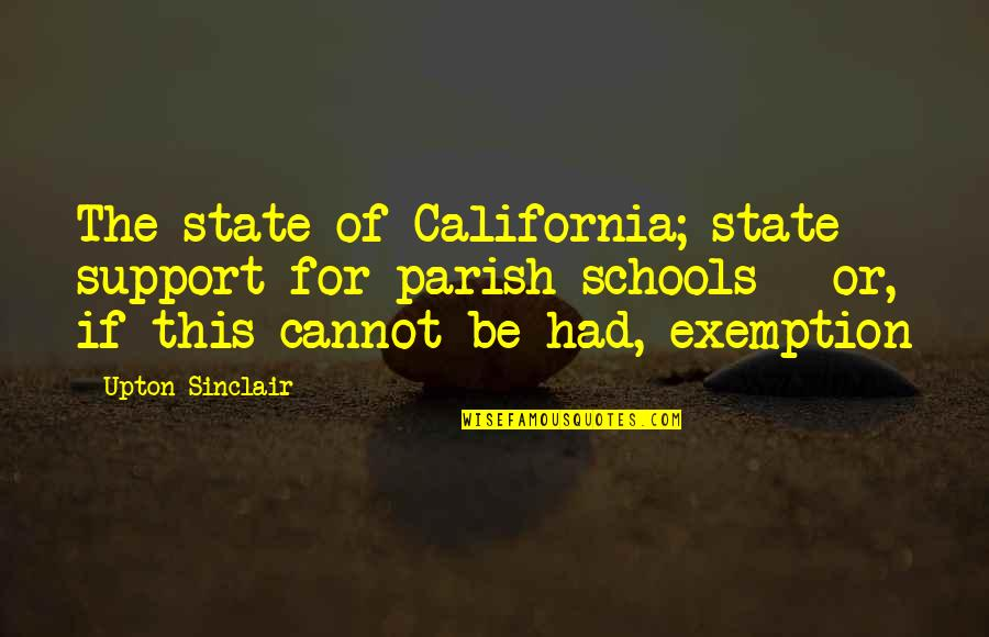 California State Quotes By Upton Sinclair: The state of California; state support for parish
