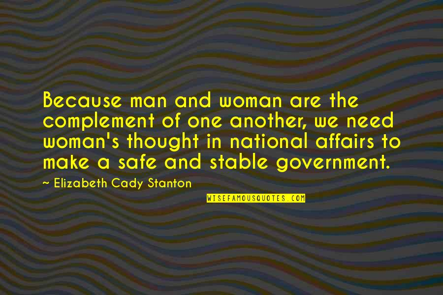 California Winters Quotes By Elizabeth Cady Stanton: Because man and woman are the complement of