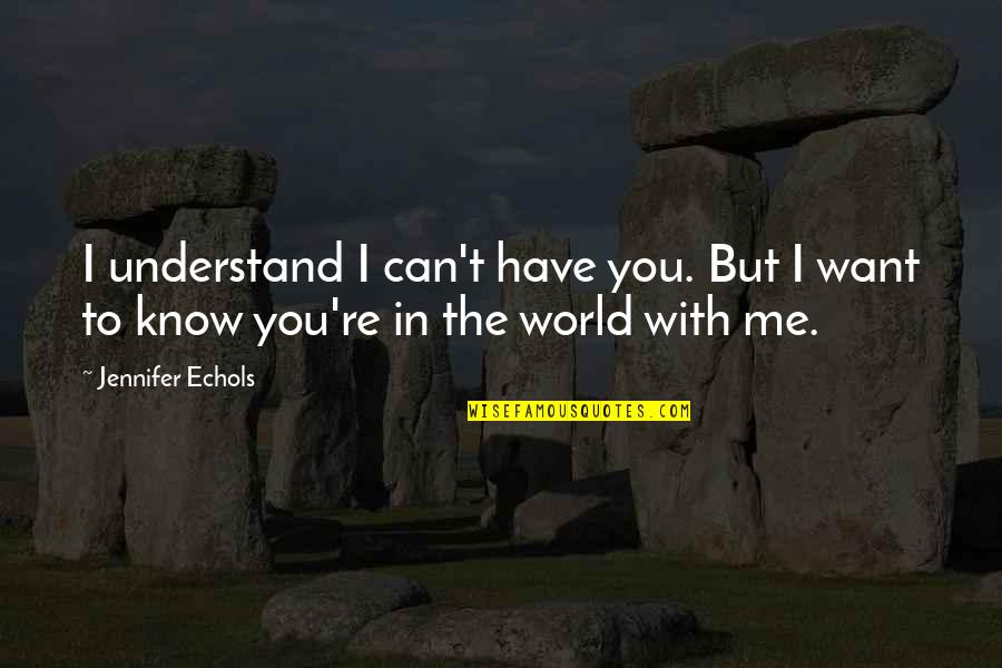 Californication 7x01 Quotes By Jennifer Echols: I understand I can't have you. But I