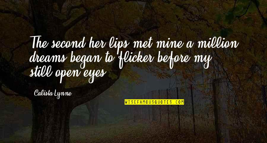 Calista Quotes By Calista Lynne: The second her lips met mine a million