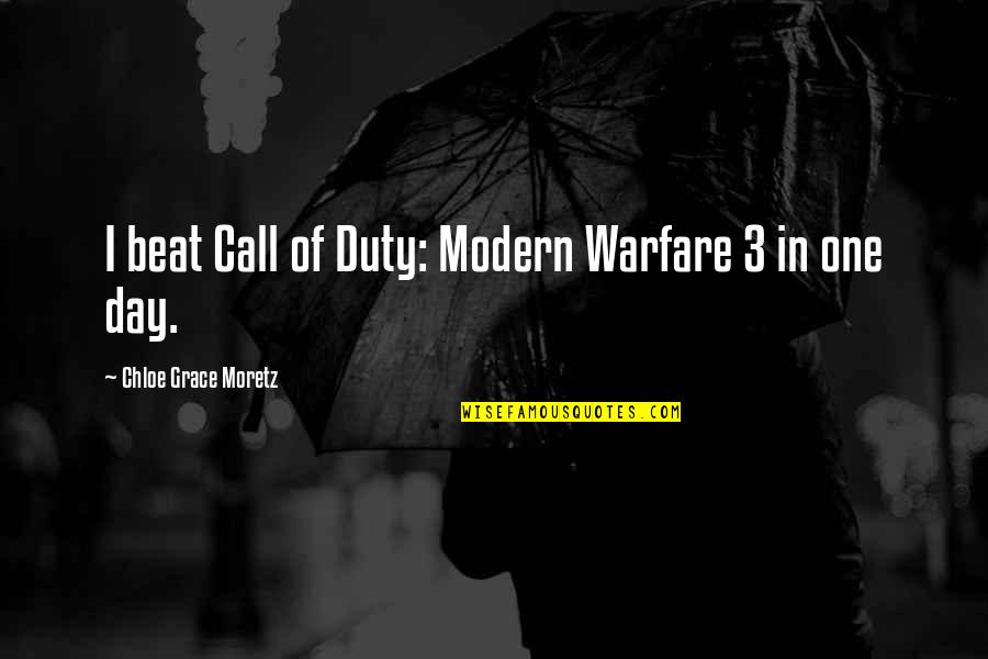 Call For Duty Quotes By Chloe Grace Moretz: I beat Call of Duty: Modern Warfare 3